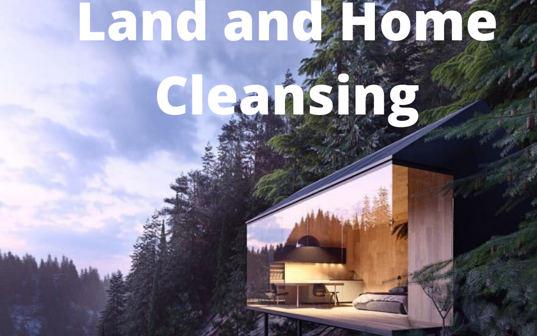 Land and Home Cleansing